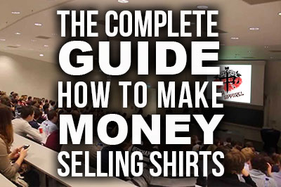 Complete Guide To Making Money Online Selling Shirts