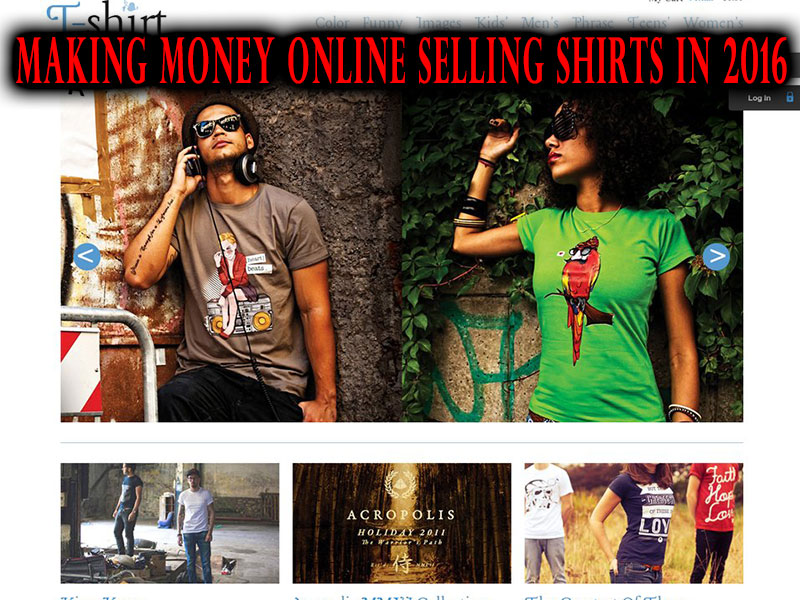 How to make money online selling t shirts in 2016 for Create and sell t shirts online
