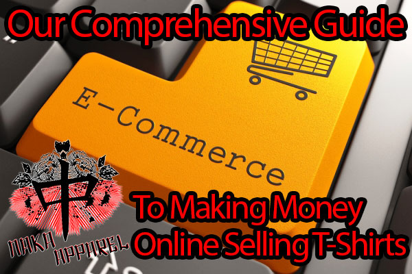 Guide To Making Money Online Selling T-Shirts